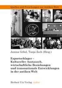 Exportschlager - Kultureller Austausch, wirtschaftliche Beziehungen und transnationale Entwicklungen in der antiken Welt