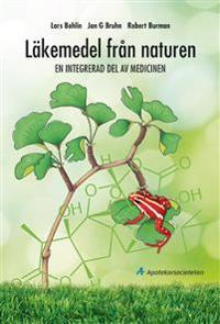 Läkemedel från naturen : en integrerad del av medicinen