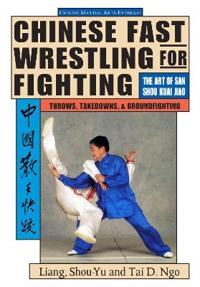 Chinese Fast Wrestling for Fighting