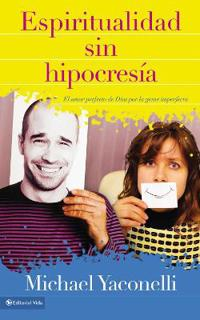 Espiritualidad sin hipocresía / Spirituality Without Hypocrisy