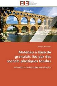 Materiau a Base de Granulats Lies Par Des Sachets Plastiques Fondus