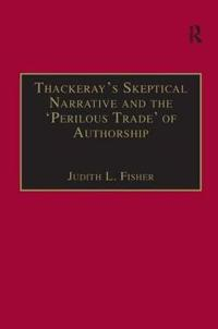 Thackeray's Skeptical Narrative and the 'Perilous Trade' of Authorship