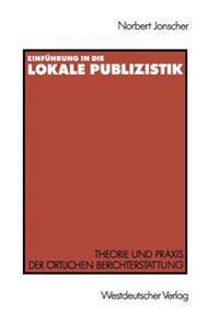 Einführung in Die Lokale Publizistik