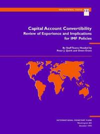 Quirk, P.J. Evans, O. Capital Account Convertibility: Review O  Review of Experience and Implications for IMF Policies