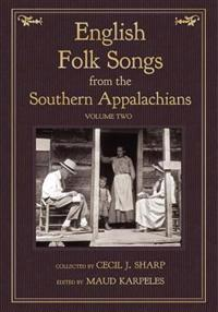 English Folk Songs from the Southern Appalachians, Vol 2