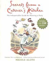 Secrets from a Caterer's Kitchen: The Indispensable Guide for Planning a Party