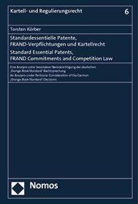 Standard Essential Patents, Frand Commitments and Competition Law: An Analysis Under Particular Consideration of the German 'Orange Book Standard'-Dec