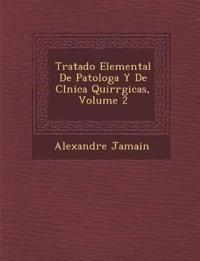 Tratado Elemental De Patolog¿a Y De Cl¿nica Quir¿rgicas, Volume 2