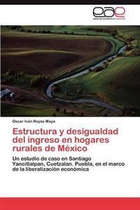 Estructura y Desigualdad del Ingreso En Hogares Rurales de Mexico