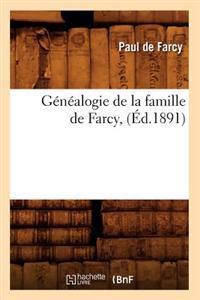 G�n�alogie de la Famille de Farcy, (�d.1891)