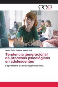 Tendencia Generacional de Procesos Psicologicos En Adolescentes