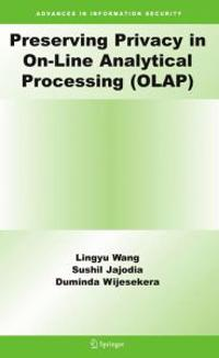 Preserving Privacy in On-line Analytical Processing Olap