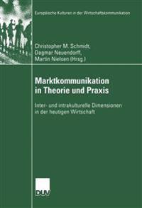 Marktkommunikation in Theorie Und Praxis