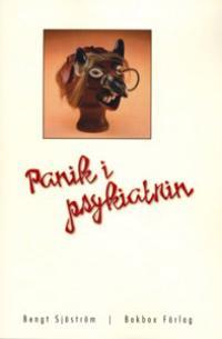 Panik i psykiatrin : exemplet rättspsykiatri
