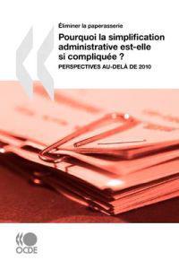 Eliminer La Paperasserie Pourquoi La Simplification Administrative Est-Elle Si Compliquee?