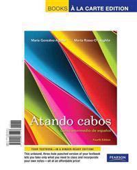Atando Cabos: Curso Intermedio de Espanol, Books a la Carte Edition