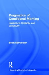 Pragmatics of Conditional Marking: Implicature, Scalarity, and Exclusivity