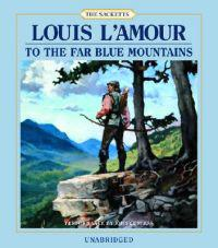 To the Far Blue Mountains