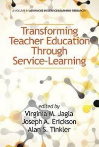 Transforming Teacher Education Through Service-Learning (Hc)