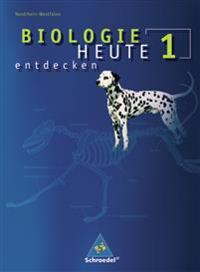 Biologie heute entdecken 1. Schülerband. Sekundarstufe 1. Nordrhein-Westfalen