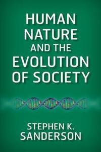 Human Nature and the Evolution of Society