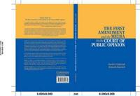The First Amendment and the Media in the Court of Public Opinion