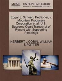 Edgar J. Schoen, Petitioner, V. Mountain Producers Corporation et al. U.S. Supreme Court Transcript of Record with Supporting Pleadings