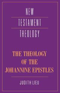 Theology of the Johannine Epistles