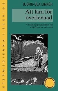 Att lära för överlevnad. Utbildningsprogrammen och miljöfrågorna 1962-2002