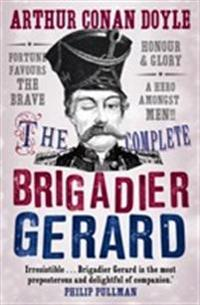 The Complete Brigadier Gerard Stories