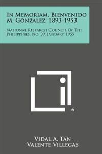 In Memoriam, Bienvenido M. Gonzalez, 1893-1953: National Research Council of the Philippines, No. 39, January, 1955