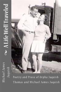 A Life Well Traveled: Poetry and Prose of Orpha Jaquish-Thomas