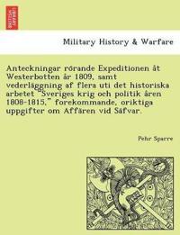 Anteckningar ro rande Expeditionen a t Westerbotten a r 1809, samt vederla ggning af flera uti det historiska arbetet Sveriges krig och politik a ren 1808-1815, forekommande, oriktiga uppgifter om Affa ren vid Sa fvar. - Pehr Sparre pdf epub