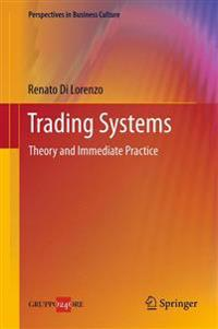 Trading Systems: Theory and Immediate Practice