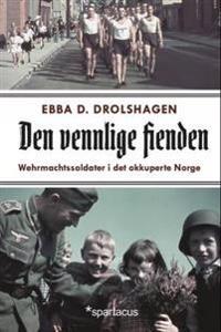 Den vennlige fienden - Ebba Drolshagen pdf epub