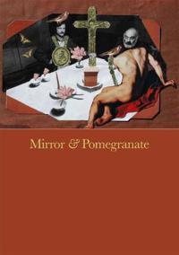 Mirror and Pomegranate