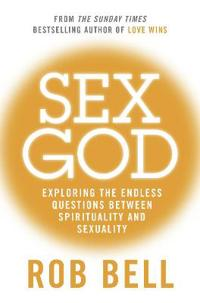 Sex god - exploring the endless questions between spirituality and sexualit