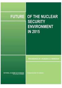 Future of the Nuclear Security Environments in 2015
