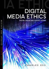 Digital Media Ethics, 2nd Edition