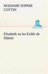 Elisabeth Ou Les Exiles de Siberie