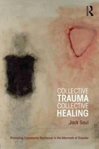 Collective Trauma, Collective Healing