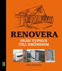 Renovera : från typhus till drömhem