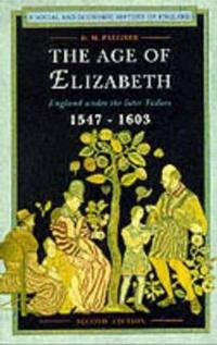 The Age of Elizabeth: England Under the Later Tudors