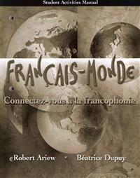 Student Activities Manual for Francais-Monde