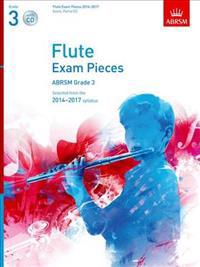 Flute Exam Pieces 2014-2017, Grade 3 Score, Part & CD