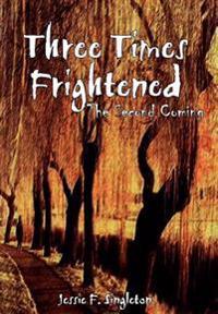 Three Times Frightened
