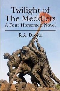 Twilight of the Meddlers: A Four Horsemen Novel