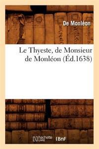 Le Thyeste, de Monsieur de Monl�on (�d.1638)