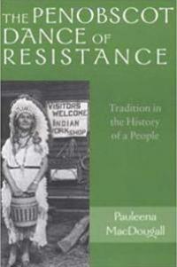 The Penobscot Dance of Resistance