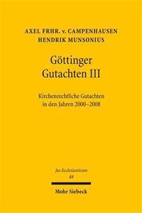 Gottinger Gutachten III: Kirchenrechtliche Gutachten in Den Jahren 2000-2008. Erstattet Vom Kirchenrechtlichen Institut Der Evangelischen Kirch